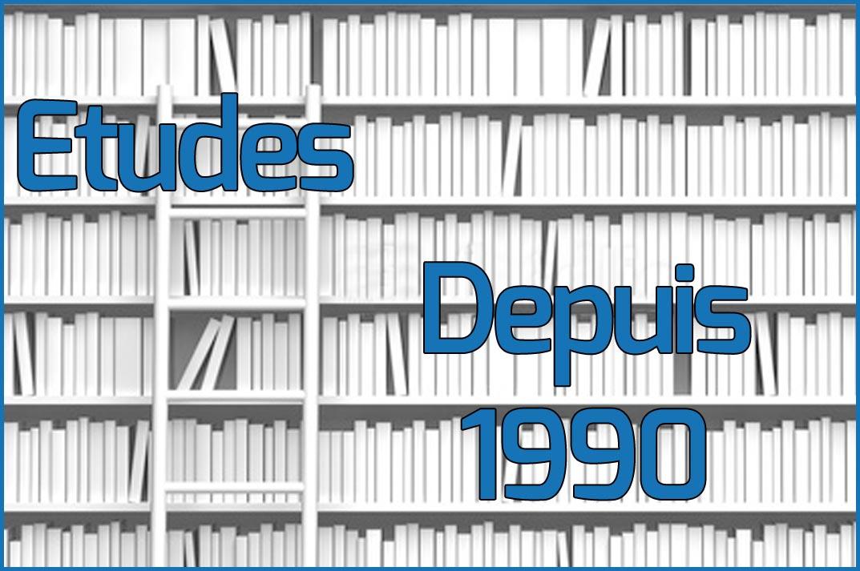 Etudes depuis 1990…